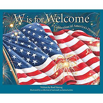 W Is for Welcome - A Celebration of America's Diversity by Brad Herzog