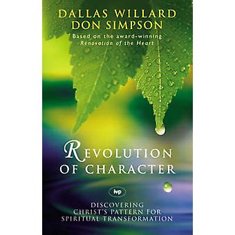 Revolution of Character - Discovering Christ's Pattern for Spiritual T