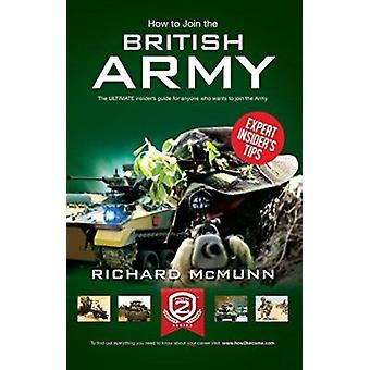 How to Join the British Army by Richard McMunn - 9781909229044 Book