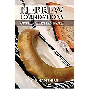 Hebrew Foundations of the Christian Faith by David Hamshire - 9781910