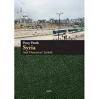 Syria & Damascus' Jackals by Perry Pierik - 9789461536389 Book