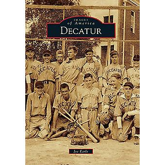 Decatur by Joe Earle - 9780738586243 Book