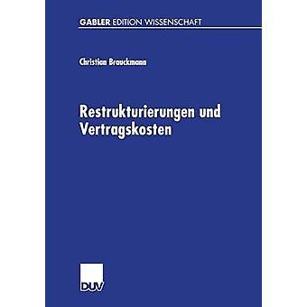 Restrukturierungen und Vertragskosten Eine Analyse des Restrukturierungsprozesses des Preussag Konzerns 1996 bis 1999 by Brauckmann & Christian