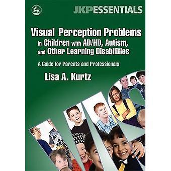 児 AD/HD - 自閉症やその他の視覚的知覚の問題