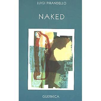 Naked by Luigi Pirandello - 9781550711615 Book