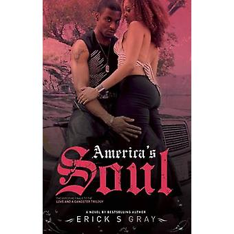 America's Soul by Erick S. Gray - Anthony Whyte - 9780982541548 Book