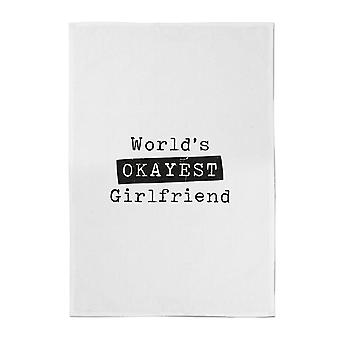 World's Okayest Girlfriend Cotton Tea Towel