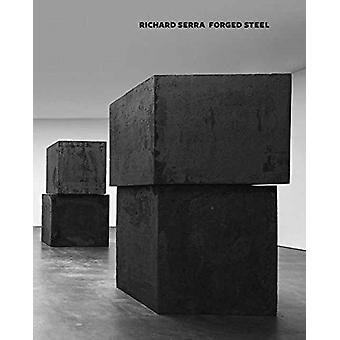 Richard Serra Forged Steel by Richard Serra Serra