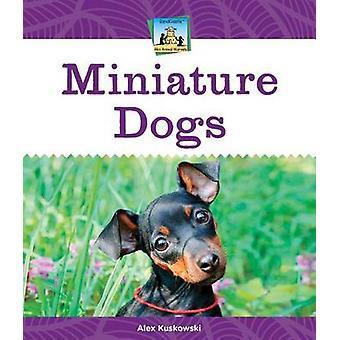 Miniature Dogs by Alex Kuskowski - 9781624030659 Book