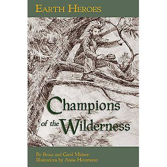 Earth Heroes Champions of the Wilderness par Bruce MalnorCarol Malnor