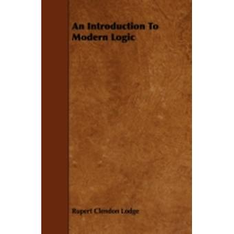 An Introduction To Modern Logic by Lodge & Rupert Clendon
