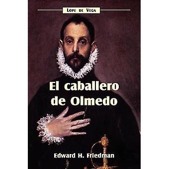 El Caballero de Olmedo by Vega & Lope de