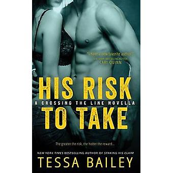 His Risk to Take by Bailey & Tessa