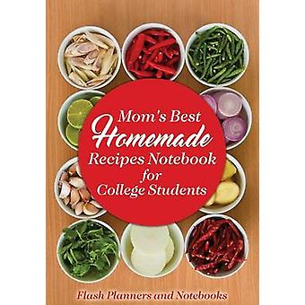 Moms Best Homemade Recipes Notebook for College Students by Flash Planners and Notebooks