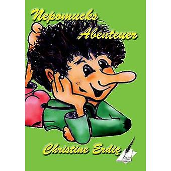 Nepomucks Abenteuer by Pfolz & Karin