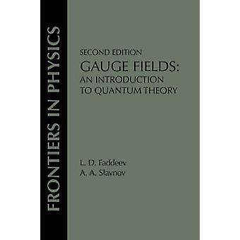 Gauge Fields  An Introduction To Quantum Theory Second Edition by Faddeev & L. D.