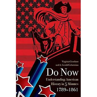 Do Now  American History in 5 Minutes 17891861 by Giordano & Virginia