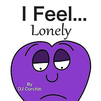 I Feel...Lonely by Corchin & DJ