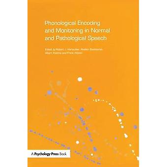 Phonological Encoding and Monitoring in Normal and Pathological Speech by Hartsuiker & Robert J.