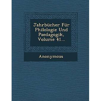 Jahrbucher Fur Philologie Und Paedagogik Volume 41... by Anonymous