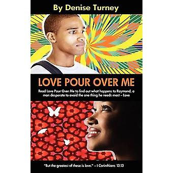 Love Pour Over Me by Turney & Denise