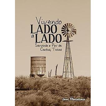 Vivendo Lado a Lado Servindo o povo de Cactus Texas by Monteblanco & Jenni