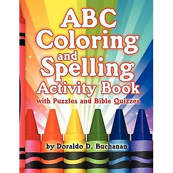 ABC Coloring  Spelling Activity Book by Buchanan & Doraldo
