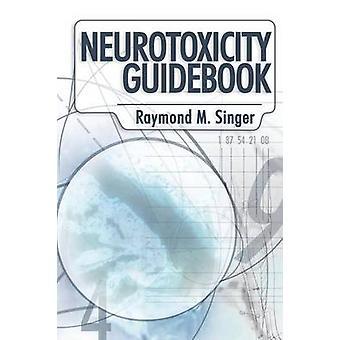 Neurotoxicity Guidebook by Singer & Ph. D. Raymond