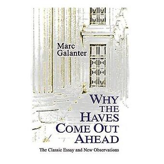 Why the Haves Come Out Ahead The Classic Essay and New Observations by Galanter & Marc