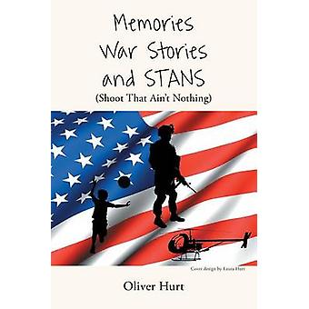 Memories War Stories and STANS Shoot That Aint Nothing by Hurt & Oliver