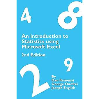An Introduction to Statistics using Microsoft Excel 2nd Edition by Remenyi & Dan