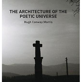 The Architecture of the  Poetic Universe by Conway Morris & Hugh