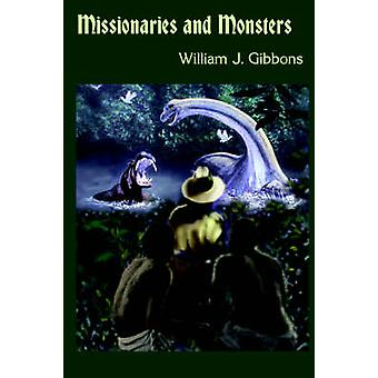 Missionaries and Monsters by Gibbons & William & J.
