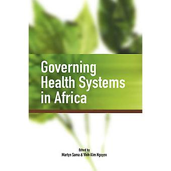 Governing Health Systems in Africa by Sama & Martyn
