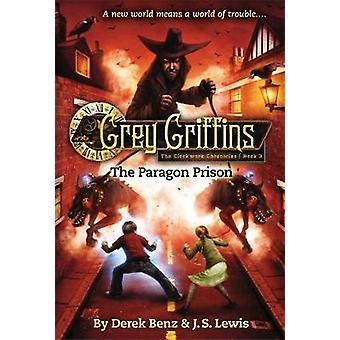 Grey Griffins The Paragon Prison by Benz & Derek