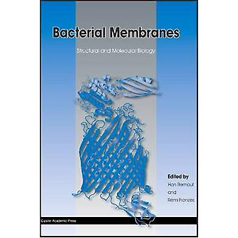 Bacterial Membranes Structural and Molecular Biology by Remaut & Han