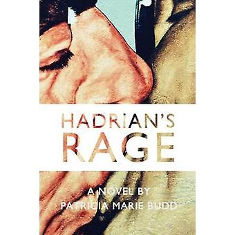 Hadrians Rage by Budd & Patricia Marie