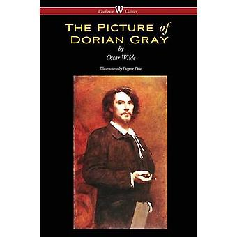 The Picture of Dorian Gray Wisehouse Classics  with original illustrations by Eugene Dt by Wilde & Oscar