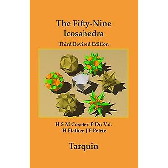 The Fiftynine Icosahedra by H S M Coxeter & P Du Val & H T Flather & Edited by D Crennell & Edited by K Crennell