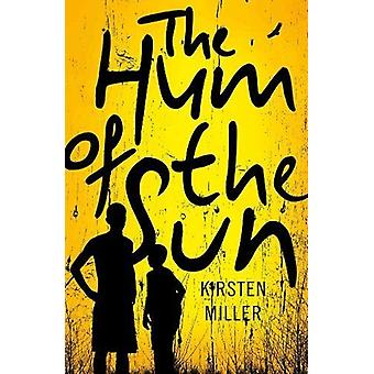 The hum of the Sun by Kirsten Miller - 9780795708343 Book