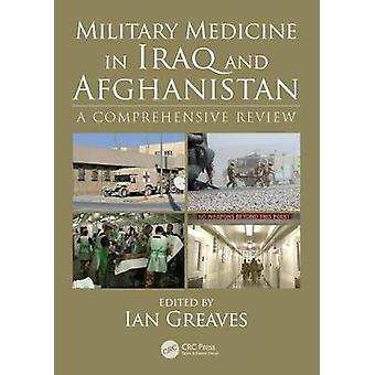 Military Medicine in Iraq and Afghanistan - A Comprehensive Review by
