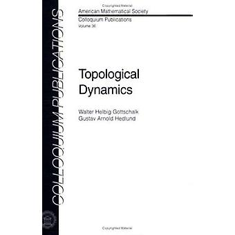 Topological Dynamics (Colloquium Publications) by Walter H. Gottschal
