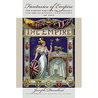Fantasies of Empire - The Empire Theatre of Varieties and the Licensin