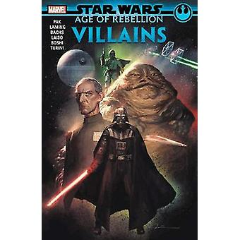 Star Wars - Age Of The Rebellion - Villains by Greg Pak - 978130291728
