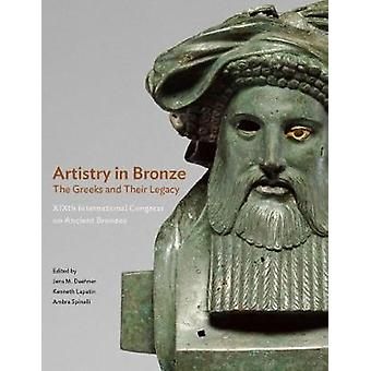 Artistry in Bronze - The Greeks and Their Legacy XIXth Internationl C