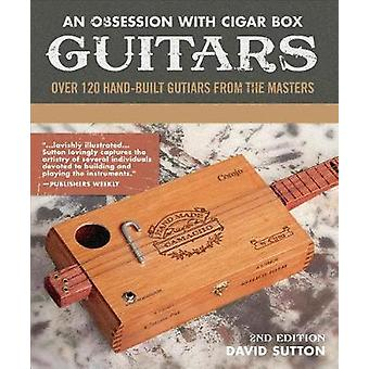 Obsession With Cigar Box Guitars - Over 120 hand-built guitars from th
