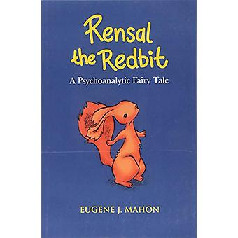 Rensal the Redbit - A Psychoanalytic Fairy Tale by Eugene J Mahon - 97