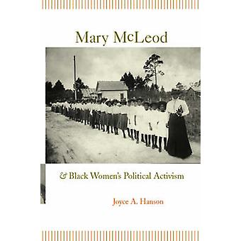 Mary Mcleod Bethune and Black Women's Political Activism by Joyce A.