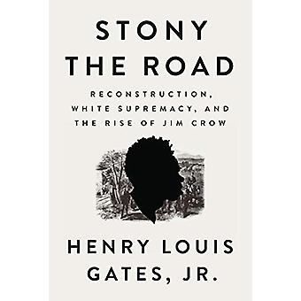 Stony The Road - Reconstruction - White Supremacy - and the Rise of Ji