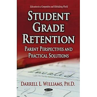 STUDENT GRADE RETENTION PARENT PERSPEC (Education in a Competetitive and Globalizing World)